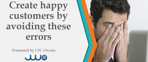 Create happy customers by avoiding these errors