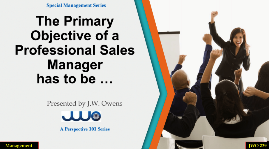 the primary objective of a professional sales manager has to be